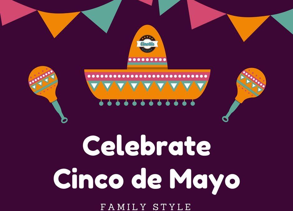 Celebrate Cinco de Mayo Family Style!