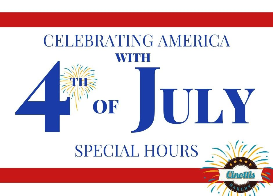 4th of July Special Hours