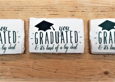 You Graduated Plaque