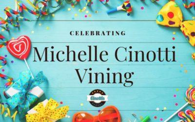 Birthday Celebrations for Michelle Cinotti Vining!