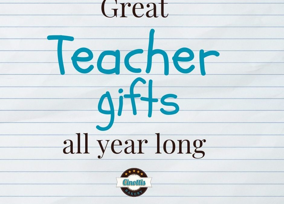 Teacher Gifts All Year Long
